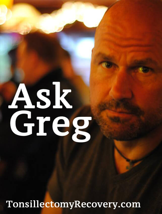 Tonsillectomy Recovery - About Greg Tooke - La Crosse, WI